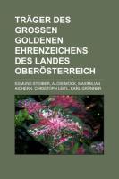 Träger Des Großen Goldenen Ehrenzeichens Des Landes Oberösterreich