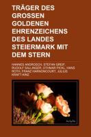 Träger Des Großen Goldenen Ehrenzeichens Des Landes Steiermark Mit Dem Stern