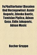 Fußballtorhüter (Bosnien Und Herzegowina)