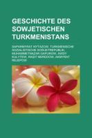 Geschichte Des Sowjetischen Turkmenistans