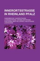 Innerortsstraße in Rheinland-Pfalz: Ohrenbrücke, Kaiserstraße, Ludwigsstraße, Maximilianstraße, Guntersblumer Kellerweg, Neustraße, Judengasse (German Edition)