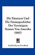 Die Finanzen Und Die Finanzgeschichte Der Vereinigten Staaten Von Amerika (1867)
