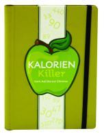 Kalorien Killer: Von Aal bis zur Zitrone. Mini-Ratgeber