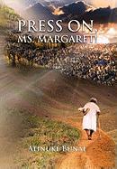 Press On, Ms. Margaret! - Bunae, Atinuke