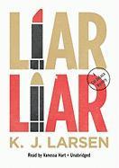 Liar, Liar - Larsen, K. J.
