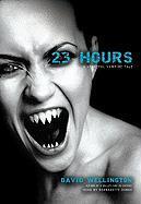 23 Hours: A Vengeful Vampire Tale - Wellington, David