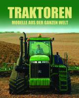 Traktoren: Modelle aus der ganzen Welt
