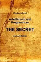 Arbeitsbuch und Programm zu the Secret King Secret School Author