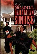 That Dreadful Bahamian Sunrise - Elliott, Wayne
