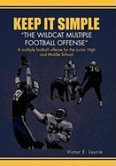 """Keep It Simple''the Wildcat Multiple Football Offense"""""""