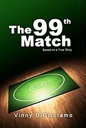 The 99th Match - Digirolamo, MR Vinny