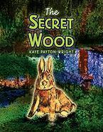 The Secret Wood - Payton-Wright, Kaye