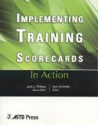 Implementing Training Scorecards: Implement Training (In Action Case Study Series)