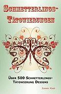 Schmetterlings-Tatowierungen: Uber 500 Schmetterlings-Tatowierung Designs, Ideen -Und Bilder Einschliesslich Stamm, Blumen, Flugel, Elfen, Keltischen, Kleinen -Und Vielen Anderen.