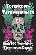 Totenkopf-Tatowierungen: Totenkopf-Tatowierung Designs, Ideen Und -Bilder Einschliesslich Stamm-, Schmetterlings-, Flammen-, Drachen-, Cartoon-