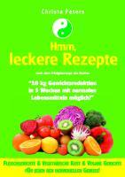 """Hmm, leckere Rezepte: nach dem Erfolgskonzept des Buches """"10 kg Gewichtsreduktion in 5 Wochen mit normalen Lebensmitteln möglich!"""""""