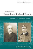 Die Komponisten Eduard Franck und Richard Franck: Leben und Werk, Dokumente, Quellen