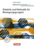 Physiotherapie: Didaktik und Methodik für Bewegungsgruppen: Schülerbuch