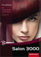 Salon 3000: Grundbildung für Friseurinnen und Friseure: Schülerband, 2. Auflage, 2009: Grundbildung für Friseurinnen und Friseure. Lernfelder 1-5