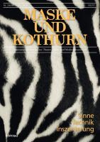Sinne - Technik - Inszenierung. Maske und Kothurn 56. Jg. 2010, Heft 2 (Maske und Kothurn 0025-4606)