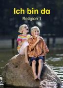 Ich bin da - Religion 1: Schulbuch für den katholischen Religionsunterricht. Ausgabe NRW