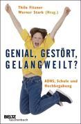 Genial, gestört, gelangweilt?: ADHS, Schule und Hochbegabung (Beltz Taschenbuch / Psychologie)