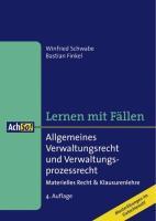 Allgemeines Verwaltungsrecht und Verwaltungsprozessrecht: Materielles Recht und Klausurenlehre