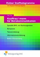 Stofftelegramme: Stofftelegramm Kauffrau/-mann für Bürokommunikation: Spezielle BWL mit Rechnungswesen, Informationsverarbeitung, Büropraxis, Textverarbeitung; Baden-Württemberg: Aufgaben