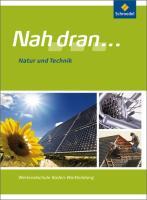 Nah dran ... WPF - Ausgabe 2010 für Baden-Württemberg: Natur und Technik: Schülerband