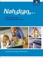 Nah dran ... WPF - Ausgabe 2010 für Baden-Württemberg: Wirtschaft und IT: Schülerband