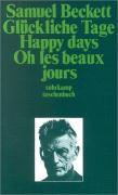 Glückliche Tage. Happy Days. Oh les beaux jours