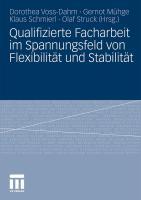 Qualifizierte Facharbeit im Spannungsfeld von Flexibilität und Stabilität