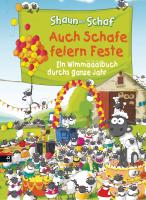 Shaun das Schaf. Auch Schafe feiern Feste: Ein Wimmelbuch durchs ganze Jahr