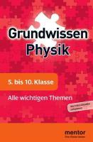 mentor Grundwissen Physik. 5. bis 10. Klasse: Alle wichtigen Themen