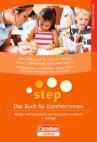 STEP - Das Buch für Erzieher/innen: Kinder wertschätzend und kompetent erziehen