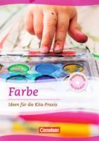 Projektarbeit mit Kindern: Farbe: Ideen für die Kita-Praxis ab 5 Jahren. Buch