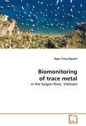 Biomonitoring of trace metal: in the Saigon River, Vietnam