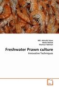 Freshwater Prawn culture: Innovative Techniques