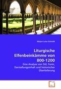 Liturgische Elfenbeinkämme von 800-1200: Eine Analyse von Stil, Form, Darstellungsinhalt und historischer Überlieferung