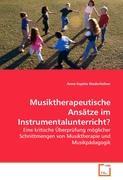 Musiktherapeutische Ansätze im Instrumentalunterricht?