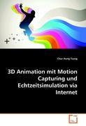 3D Animation mit Motion Capturing und Echtzeitsimulation via Internet