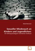 Sexueller Missbrauch an Kindern und Jugendlichen:: Ein tiefenpsychologisch orientiertes Fachbuch