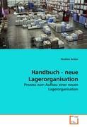 Handbuch - neue Lagerorganisation: Prozess zum Aufbau einer neuen Lagerorganisation