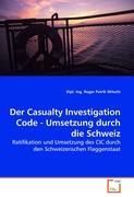 Der Casualty Investigation Code - Umsetzung durch die Schweiz