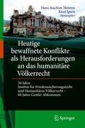 Heutige bewaffnete Konflikte als Herausforderungen an das humanitäre Völkerrecht