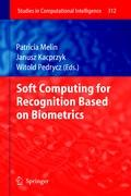 Soft Computing for Recognition based on Biometrics (Studies in Computational Intelligence (312), Band 312)