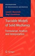 Tractable Models of Solid Mechanics: Formulation, Analysis and Interpretation (Foundations of Engineering Mechanics)