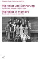 Migration und Erinnerung. Migration et mémoire: Methoden und Konzepte der Forschung. Méthodes et concepts de recherche (Soziologie: Forschung und Wissenschaft)
