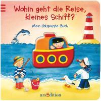 Wohin geht die Reise, kleines Schiff?: Mein Holzpuzzle-Buch
