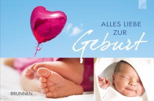 Alles Liebe zur Geburt